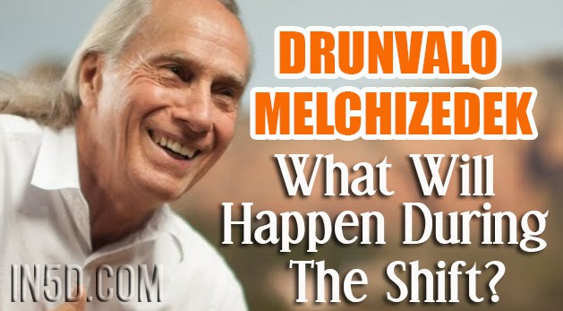 Drunvalo Melchizedek: What Will Happen During The Shift?