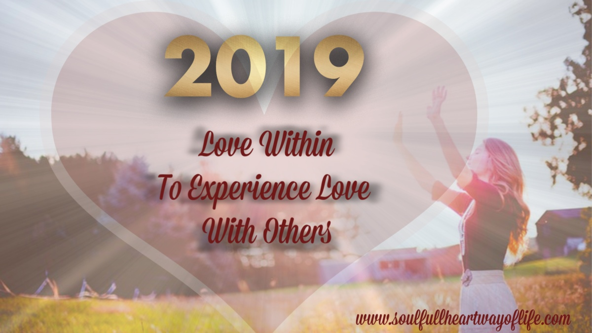 Entering '2019': Love Within To Experience Love With Others