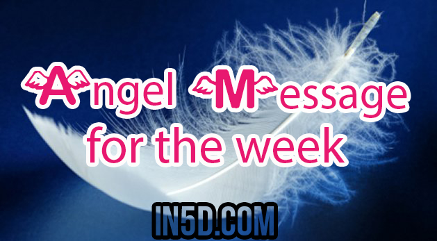 Angel Message For The Week