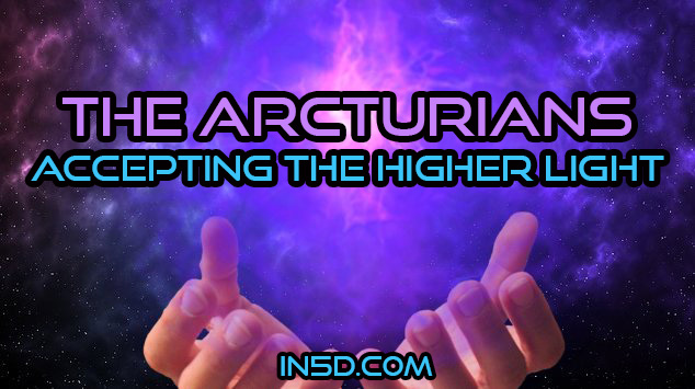 The Arcturians - Accepting The Higher Light