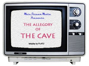 mainstream media presents - the allegory of the cave - screenplay by plato